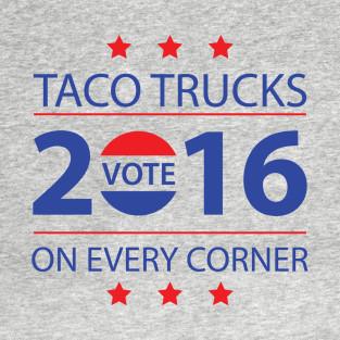 taco-trucks-on-every-corner-t-shirt